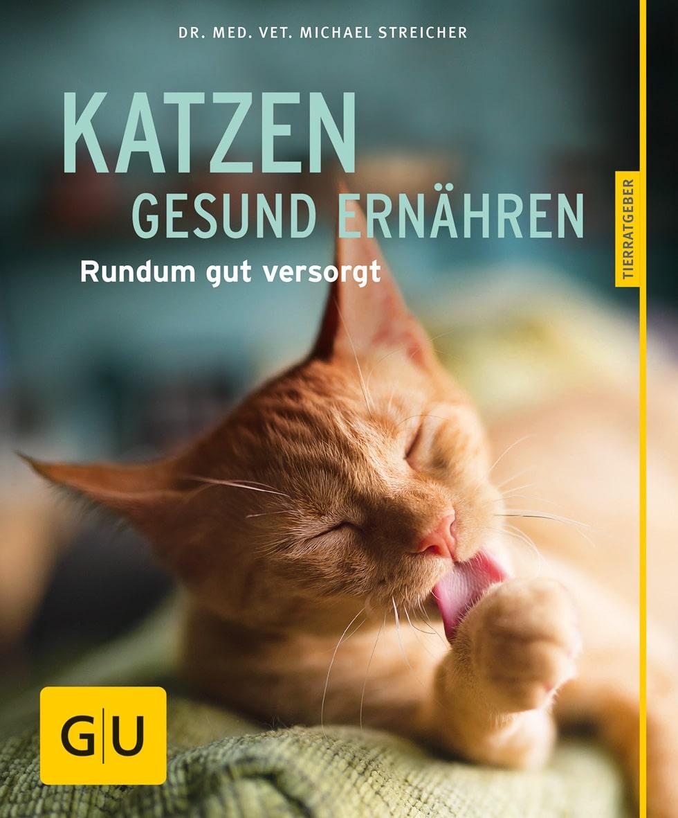GU - Katzen gesund ernähren [Michael Streicher]