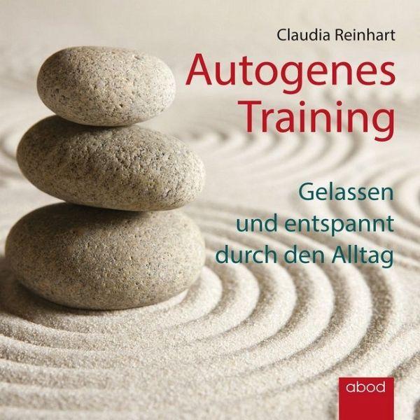 Autogenes Training [Claudia Reinhart]