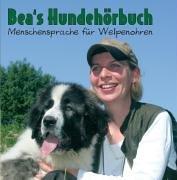 Bea's Hundehörbuch [CD Maria Köllner]