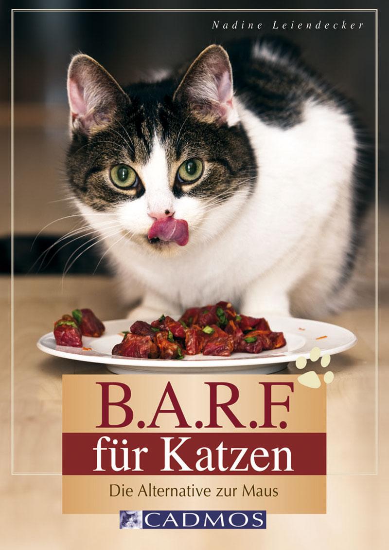 Cadmos - B.A.R.F. für Katzen [Leiendecker]