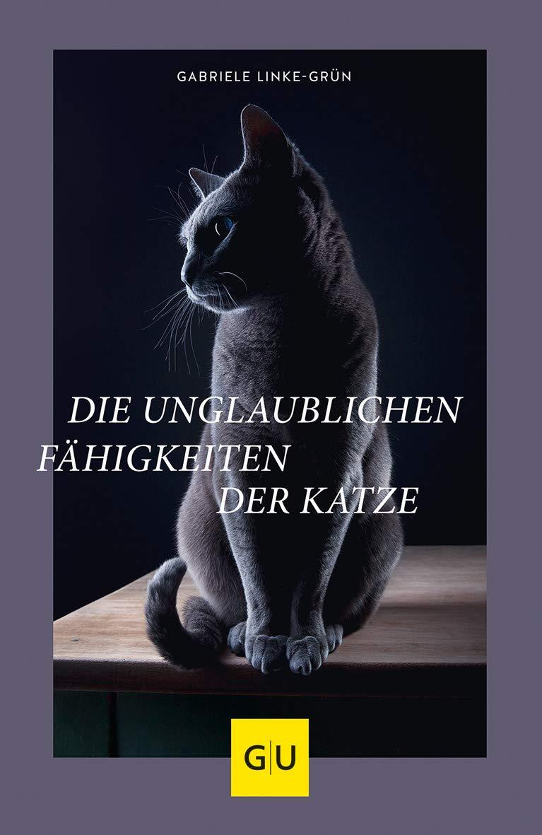 GU - Die unglaublichen Fähigkeiten der Katze [Gabriele Linke-Grün]