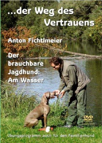Der Brauchbare Jagdhund: Am Wasser - DVD [Anton Fichtlmeier]