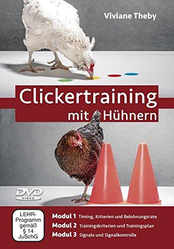 Clickertraining mit Hühnern [Viviane Theby]